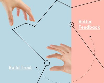 Build Trust and Get Better Feedback